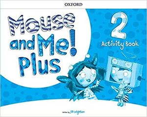 MOUSE AND ME PLUS 2 ACTIVITY BOOK