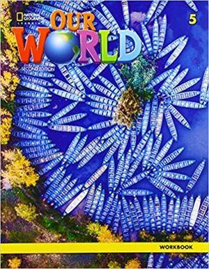 OUR WORLD BRE 5 WORKBOOK