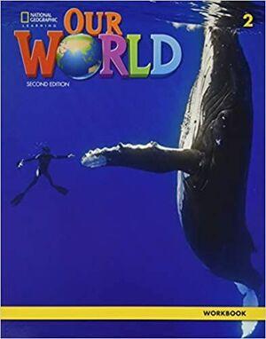 OUR WORLD BRE 2 WORKBOOK