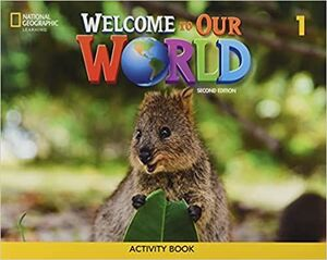 WELCOME TO OUR WORLD BRE 1 ACTIVITY BOOK