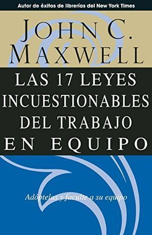 17 LEYES INCUESTIONABLES DEL TRABAJO EN EQUIPO -REVISADO