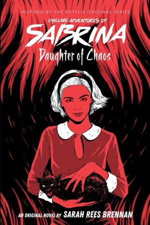 THE CHILLING ADVENTURES OF SABRINA #2: DAUGHTER OF CHAOS