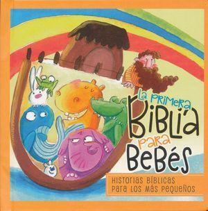PRIMERA BIBLIA PARA BE BEBÉS, LA