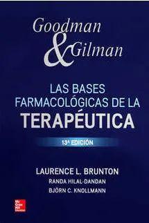GOODMAN & GILMAN LAS BASES FARMACOLÓGICAS DE LA TERAPÉUTICA