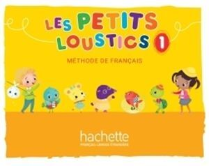 LES PETITS LOUSTICS 1 LIVRE DE L ELEVE
