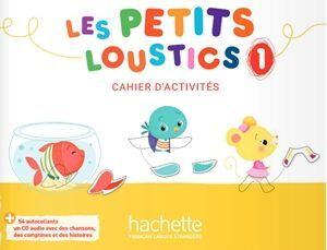 LES PETITS LOUSTICS 1 CAHIER D ACTIVITES