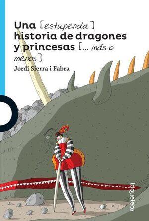 UNA [ESTUPENDA] HISTORIA DE DRAGONES Y PRINCESAS [... MÁS O MENOS]