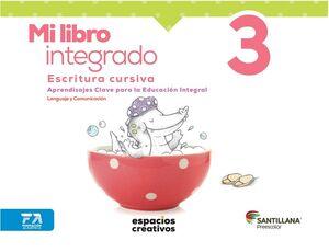 MI LIBRO INTEGRADO 3 ESCRITURA CURSIVA PREESCOLAR
