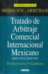 TRATADO DE ARBITRAJE COMERCIAL INTERNACIONAL MEXICANO