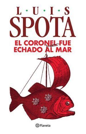 CORONEL FUE ECHADO AL MAR, EL