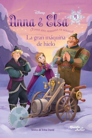 ANNA Y ELSA, LA GRAN MÁQUINA DE HIELO