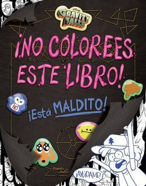 GRAVITY FALLS, NO COLOREES ESTE LIBRO