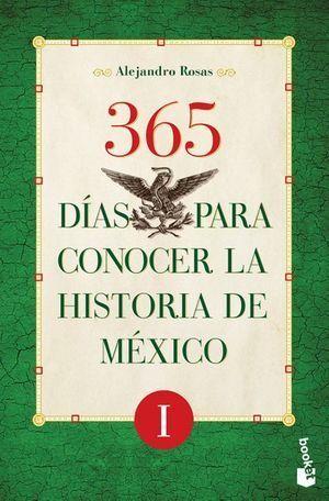 365 DIAS PARA CONOCER LA HISTORIA DE MEXICO 1
