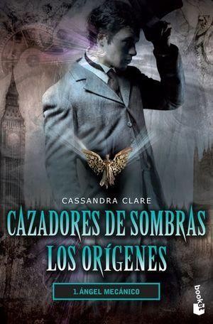 CAZADORES DE SOMBRAS. LOS ORÍGENES 1. ÁNGEL MECÁNICA