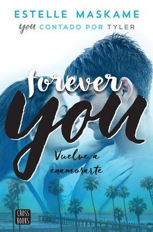 FOREVER YOU. VUELVE A ENAMORARTE