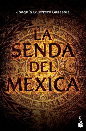 SENDA DEL MEXICA, LA