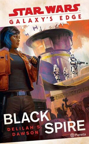 STAR WARS. GALAXY´S EDGE: BLACK SPIRE