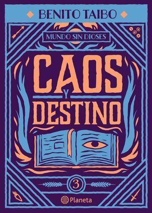 MUNDO SIN DIOSES 3. CAOS Y DESTINO