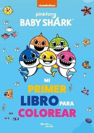 BABY SHARK. MI PRIMER LIBRO PARA COLOREAR