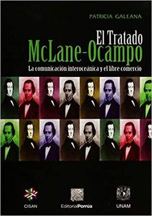 TRATADO MCLANE-OCAMPO LA COMUNICACIÓN INTEROCEÁNICA Y EL LIBRE COMERCIO, EL