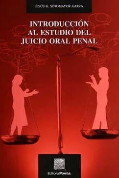 INTRODUCCIÓN AL ESTUDIO DEL JUICIO ORAL PENAL
