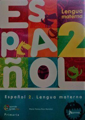 ESPAÑOL 2 LENGUA MATERNA APRENDER Y CONVIVIR