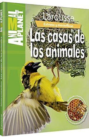 EXTRAÑO Y MARAVILLOSO. LAS CASAS DE LOS ANIMALES
