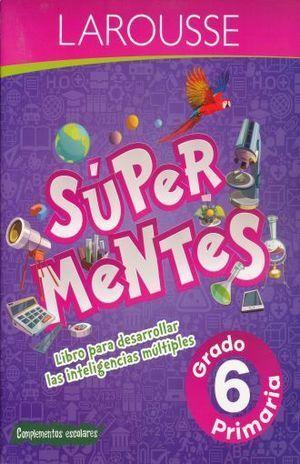 SUPER MENTES 6 PRIMARIA