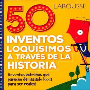 50 INVENTOS LOQUÍSIMOS A TRAVÉS DE LA HISTORIA