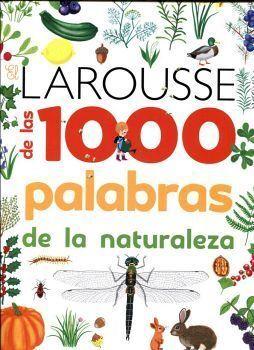 LAROUSSE DE LAS 1000 PALABRAS DE LA NATURALEZA, EL