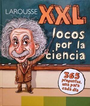 XXL LOCOS POR LA CIENCIA