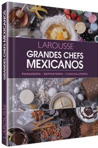 GRANDES CHEFS MEXICANOS.