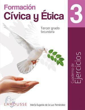 FORMACIÓN CÍVICA Y ÉTICA 3 CUADERNO DE EJERCICIOS