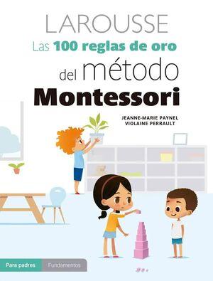 100 REGLAS DE ORO DEL MÉTODO MONTESSORI, LAS
