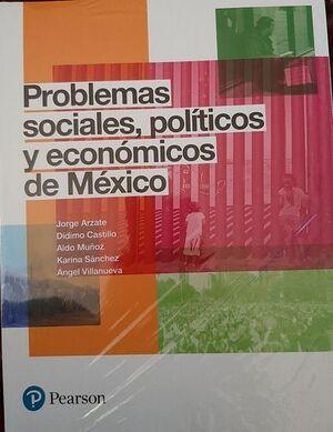 PROBLEMAS SOCIALES, POLÍTICOS Y ECONÓMICOS DE MÉXICO