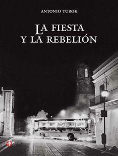 FIESTA Y LA REBELIÓN, LA