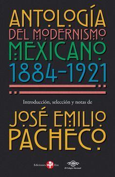 ANTOLOGÍA DEL MODERNISMO MEXICANO 1884-1921