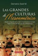 GRANDES CULTURAS DE MESOAMÉRICA, LAS