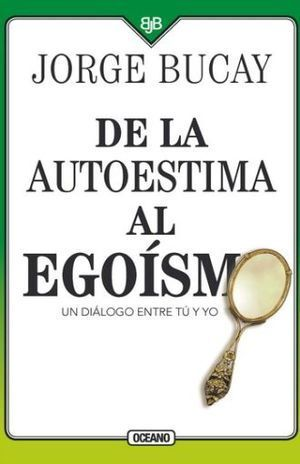 DE LA AUTOESTIMA AL EGOÍSMO