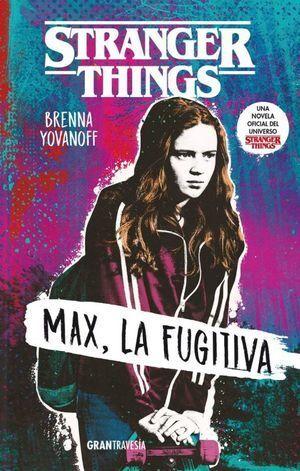 STRANGER THINGS. MAX, LA FUGITIVA