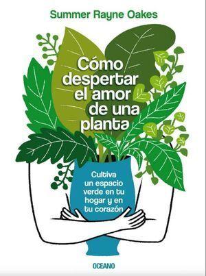 CÓMO DESPERTAR EL AMOR DE UNA PLANTA