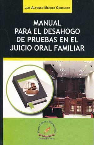 MANUAL PARA EL DESAHOGO DE PRUEBAS EN EL JUICIO ORAL FAMILIAR