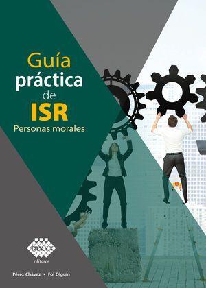 GUÍA PRÁCTICA DE ISR. PERSONAS MORALES 2021