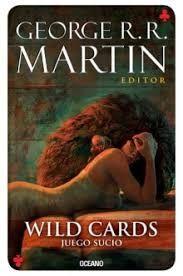 WILD CARDS 5. JUEGO SUCIO