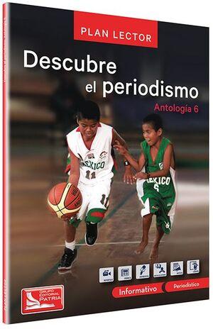 PAQ. DESCUBRE EL PERIODISMO. ANTOLOGÍA 6