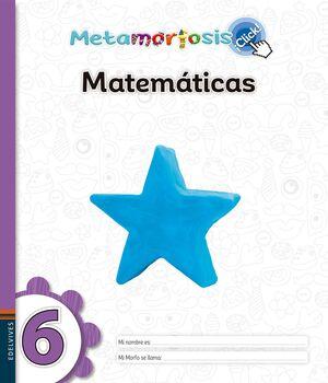 METAMORFOSIS MATEMÁTICAS 6 ¡CLICK!