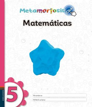 METAMORFOSIS MATEMÁTICAS 5 ¡CLICK!