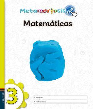 METAMORFOSIS MATEMÁTICAS 3 ¡CLICK!