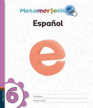 METAMORFOSIS ESPAÑOL 6 ¡CLICK!