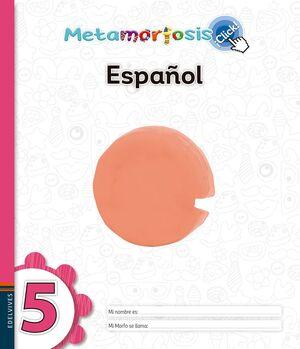 METAMORFOSIS ESPAÑOL 5 ¡CLICK!